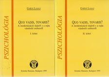 Garai László - Quo vadis, tovaris? I-II. [antikvár]