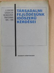 Halay Tibor - Társadalmi fejlődésünk időszerű kérdései [antikvár]