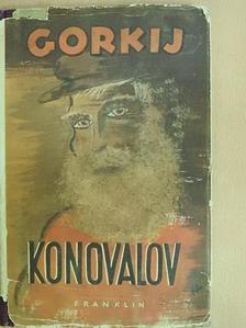 Maxim Gorkij - Konovalov [antikvár]