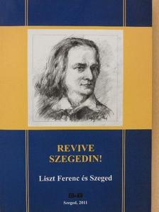 Baka István - Revive Szegedin! [antikvár]
