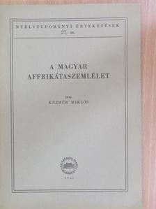 Kázmér Miklós - A magyar affrikátaszemlélet [antikvár]