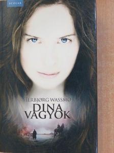 Herbjorg Wassmo - Dina vagyok [antikvár]