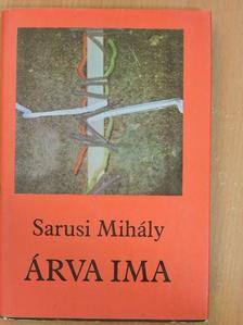 Sarusi Mihály - Árva ima [antikvár]