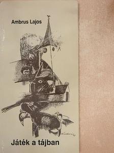 Ambrus Lajos - Játék a tájban [antikvár]