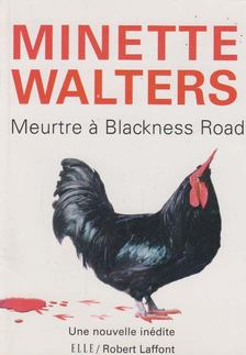 Minette Walters - Meurtre a Blackness Road [antikvár]