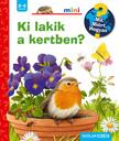 Patricia Mennen - Ki lakik a kertben? - Mit? Miért? Hogyan? mini