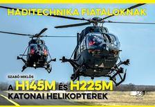 Szabó Miklós - A H145M és H225M katonai helikopterek