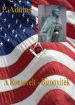 Adams P. - A Roosevelt - Bizonyíték [eKönyv: pdf, epub, mobi]