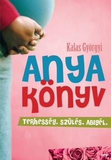 Kalas Györgyi - Anyakönyv [eKönyv: epub, mobi]