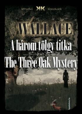 Edgar Wallace - A három tölgy titka - The Three Oak Mystery