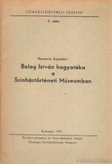 Haraszty Árpádné - Balog István hagyatéka a Színháztörténeti Múzeumban [antikvár]