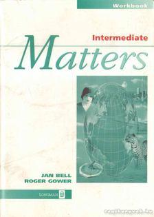 Bell, Jan, Gower, Roger - Matters - Intermediate workbook [antikvár]