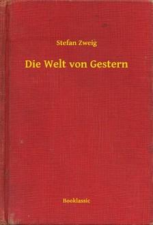 Stefan Zweig - Die Welt von Gestern [eKönyv: epub, mobi]