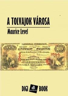 Level, Maurice - A tolvajok városa [eKönyv: epub, mobi]