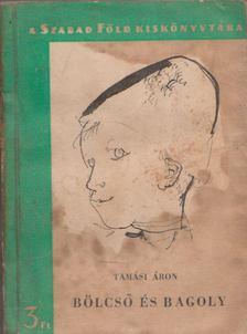 TAMÁSI ÁRON - Bölcső és bagoly [antikvár]