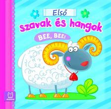 Fecske Csaba - Első szavak és hangok. Bee, bee!