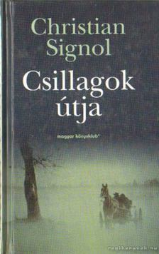 Signol, Christian - Csillagok útja [antikvár]