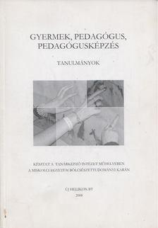 Knausz Imre - Gyermek, pedagógus, pedagógusképzés [antikvár]