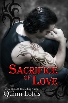 Loftis Quinn - Sacrifice of Love [eKönyv: epub, mobi]