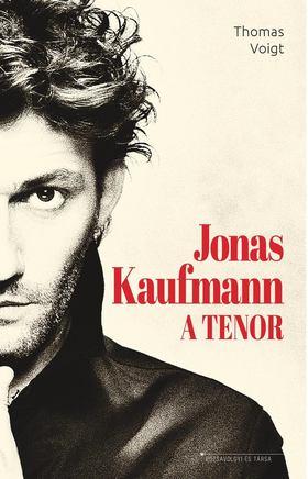 Thomas Voigt - Jonas Kaufmann - A tenor [antikvár]