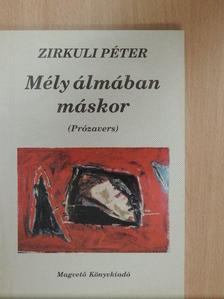 Zirkuli Péter - Mély álmában máskor [antikvár]