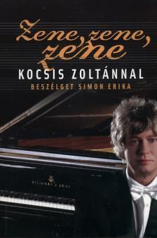 Simon Erika - Zene, zene, zene - Kocsis Zoltánnal beszélget Simon Erika