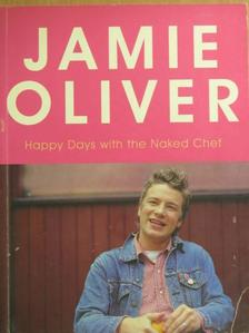 Jamie Oliver - Happy Days with the Naked Chef [antikvár]