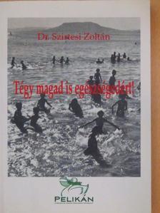 Dr. Szirtesi Zoltán - Tégy magad is egészségedért! [antikvár]