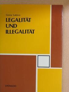 Georg Lukács - Legalität und illegalität [antikvár]