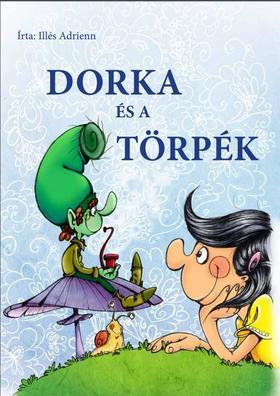 Illés Adrienn - Dorka és a törpék