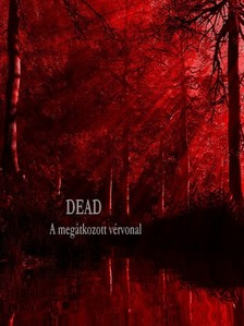 Szilvia Marosi - DEAD [eKönyv: pdf, epub, mobi]