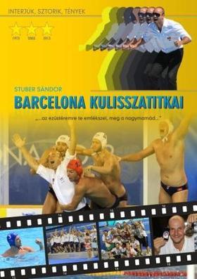 Stuber Sándor - Barcelona kulisszatitkai