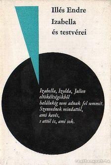 Illés Endre - Izabella és testvérei [antikvár]