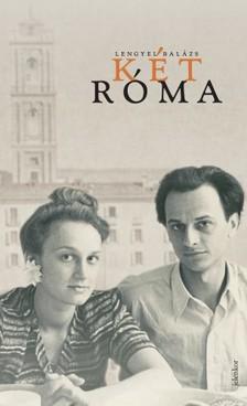 LENGYEL BALÁZS - Két Róma [eKönyv: epub, mobi]