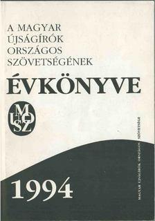 Bencsik Gábor, Bernáth László, Simándi Júlia - A Magyar Újságírók Országos Szövetségének Évkönyve 1994 [antikvár]