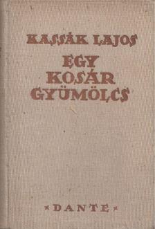 Kassák Lajos - Egy kosár gyümölcs [antikvár]