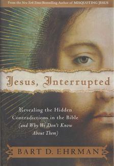 BART D. EHRMAN - Jesus, Interrupted [antikvár]