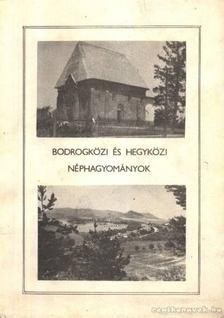 Kovács Dániel - Bodrogközi és hegyközi néphagyományok [antikvár]