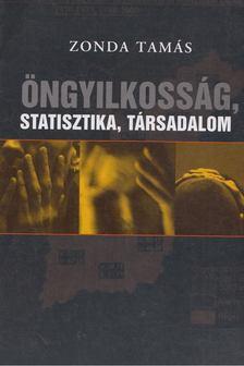 Zonda Tamás - Öngyilkosság, statisztika, társadalom [antikvár]