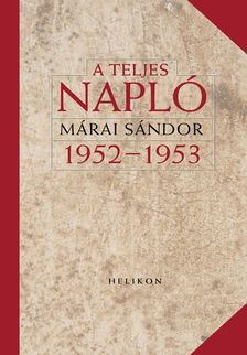 MÁRAI SÁNDOR - A teljes napló 1952-53