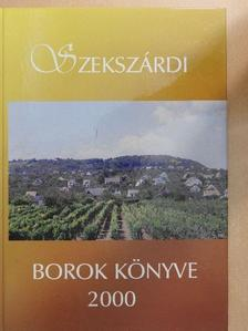 Dr. Töttős Gábor - Szekszárdi borok könyve 2000 [antikvár]