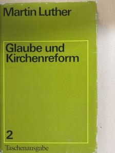 Martin Luther - Glaube und Kirchenreform 2 [antikvár]