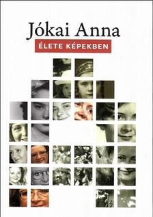 Molnárné Bánky Nóra - Mezey Katalin szerk. - Jókai Anna élete képekben
