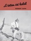 Robert Capa - A tetten ért halál