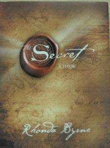 Rhonda Byrne - A Titok - The Secret [antikvár]
