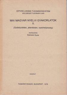 Szemere Gyula (szerk.) - Mai magyar nyelvi gyakorlatok II. [antikvár]