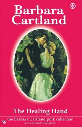 Barbara Cartland - The Healing Hand [eKönyv: epub, mobi]
