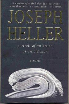 Joseph Heller - Portrait of an Artist, as an Old Man [antikvár]