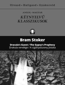 Bram STOKER - Drakula vendége / A cigányasszony jóslata - Dracula's Guest / The Gypsy's Prophecy