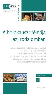 Kisantal Tamás, Mekis D. János (szerk.) - A holokauszt témája az irodalomban